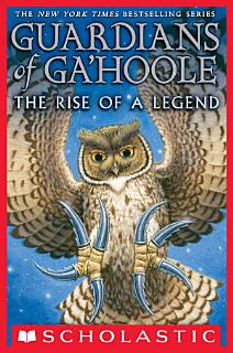 Guardians of Ga   Hoole  The Rise of a Legend Book