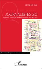 Journalistes 2.0: Usages et dilemmes des journalistes contemporains