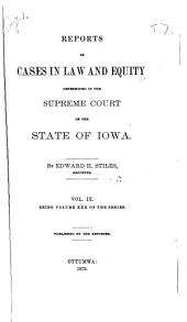 Reports of Cases in Law and Equity, Determined in the Supreme Court of the State of Iowa: Volume 30