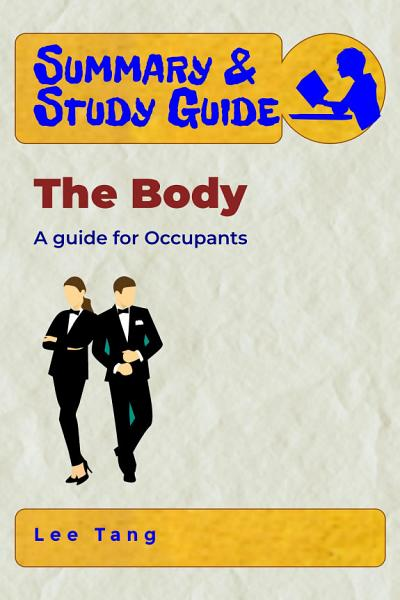 Summary & Study Guide – The Body