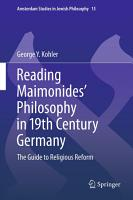 Reading Maimonides  Philosophy in 19th Century Germany PDF