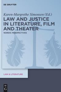 Law and Justice in Literature  Film and Theater PDF