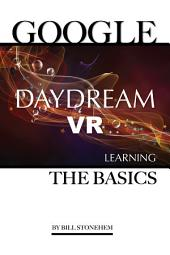 Google Daydream VR: Learning the Basics