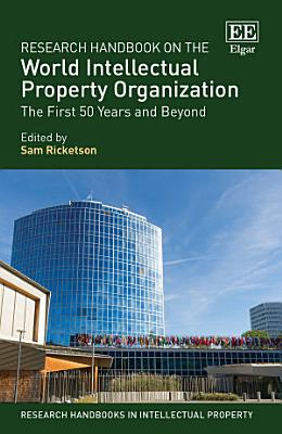 Research Handbook on the World Intellectual Property Organization PDF
