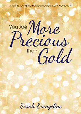 You Are More Precious than Gold