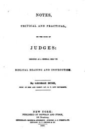 Notes, Critical and Practical, on the Book of Judges: Designed as a General Help to Biblical Reading and Instruction