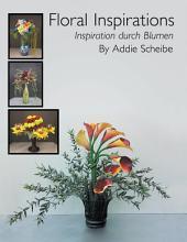 Floral Inspirations/ Inspiration durch Blumen: Inspiration durch Blumen