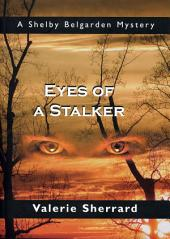 Eyes of a Stalker: A Shelby Belgarden Mystery
