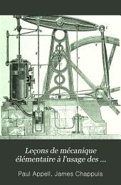 Leçons de mécanique élémentaire à l'usage des élèves des classes de mathématiques A et B.: Conformément aux programmes de 31 mai 1902 ...