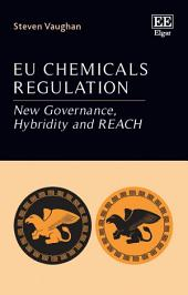 EU Chemicals Regulation: New Governance, Hybridity and REACH