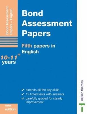 Bond Assessment Papers Fifth Papers in English 10 11