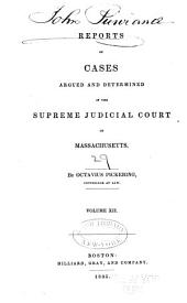 Reports of Cases Argued and Determined in the Supreme Judicial Court of the Commonwealth of Massachusetts: Volume 12; Volume 29