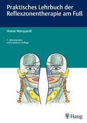 Praktisches Lehrbuch der Reflexzonentherapie am Fuß: Ausgabe 7