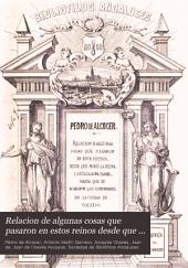 Relacion de algunas cosas que pasaron en estos reinos desde que murió la reina católica Doña Isabel: hasta que se acabaron las comunidades en la ciudad de Toledo