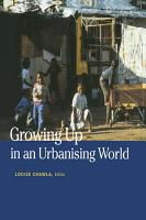 Growing Up in an Urbanizing World PDF