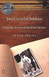 Jim Crow's Children: The Broken Promise of the Brown Decision