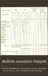 Bulletin consulaire français: Recueil des rapports commerciaux adressés au ministre des affaires étrangères par les agents diplomatiques et consulaires de France à l'étranger ..., Volume1