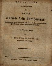 Trauerrede bey der Beerdigung des Herrn Emerich Felix Aurnhammer, wohlverdienten Lehrers der dritten und vierten Klasse, und der Alumnen Inspektors am hiesigen evangelischen Gymnasium: den 28. März 1802. gehalten