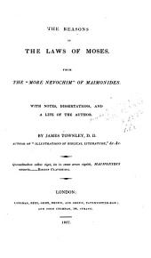 """The Reasons of the Laws of Moses: From the """"More Nevochim"""" of Maimonides"""