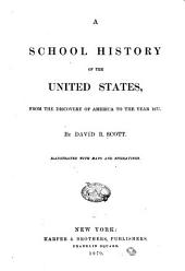 A School History of the United States: From the Discovery of America to the Year 1877