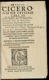 De officiis libri tres, Cato maior vel de senectute, Laelius vel de amicitia, Paradoxa ..., Somnium Scipionis ...