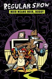Regular Show Vol. 2 OGN: Noir Means Noir, Buddy: Volume 2