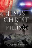 Jesus Christ on Killing Book