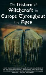The History Of Witchcraft In Europe Throughout The Ages Book PDF