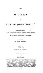 The works of William Robertson, D. D...: To which is prefixed an account of his life and writings, Volume 6