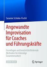 Angewandte Improvisation f  r Coaches und F  hrungskr  fte PDF