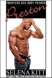 Tempting His Best Friend: Preston (Steamy, Breeding, Impregnation, Barely Legal, Taboo Romance, Erotic Sex Stories): Tempting His Best Friend