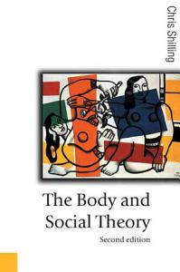 The Body and Social Theory Book