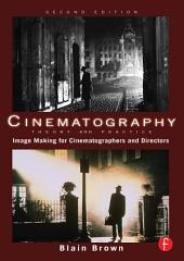 Cinematography: Theory and Practice: Image Making for Cinematographers and Directors, Edition 2