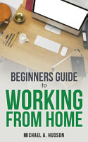 Beginners Guide to Working from Home PDF