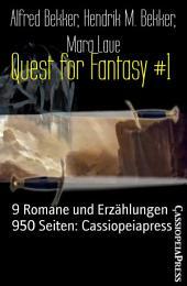 Quest for Fantasy #1: 9 Romane und Erzählungen - 950 Seiten: Cassiopeiapress