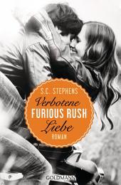 Furious Rush. Verbotene Liebe: Die Rush-Trilogie 1 - Roman