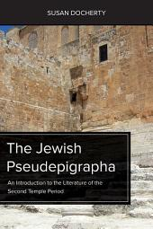 The Jewish Psuedepigrapha: An Introduction to the Literature of the Second Temple Period