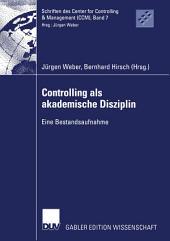 Controlling als akademische Disziplin: Eine Bestandsaufnahme