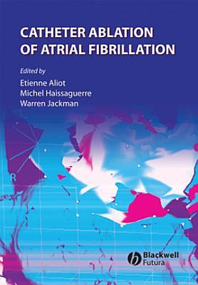 Catheter Ablation of Atrial Fibrillation