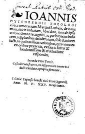 Ioannis Dytenbergii co[n]tra temerarium Martini Lutheri, de uotis monasticis iudicium: libri duo, iam ab ipso autore denuo recogniti ...
