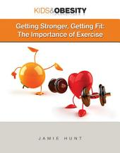 Getting Stronger, Getting Fit: The Importance of Exercise