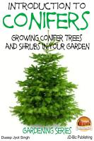 Introduction to Conifers   Growing Conifer Trees and Shrubs in Your Garden PDF