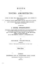 Hints to young architects ...: together with a model specification: involving a great variety of instructive and suggestive matter