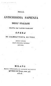 Della antichissima sapienza degl' italiani tratta da' latini parlari: opera dalla latina nell'italiana favella recata