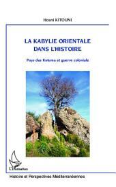 la Kabylie orientale dans l'histoire: Pays des Kutuma et guerre coloniale