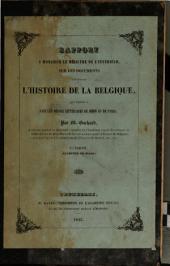 Rapport à monsieur le ministre de l'intérieur, sur les documents concernant l'histoire de la Belgique, qui existent dans les dépôts littéraires de Dijon et de Paris: Volume1