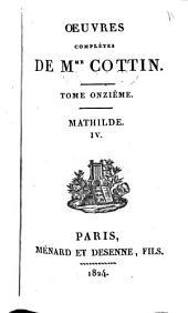 Oeuvres complètes de Mme Cottin: Mathilde