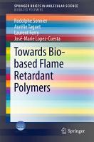 Towards Bio based Flame Retardant Polymers PDF