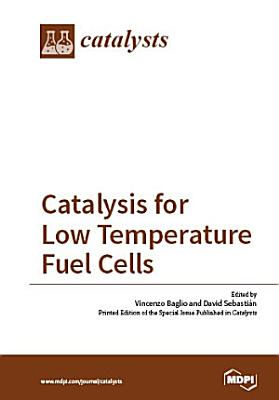Catalysis for Low Temperature Fuel Cells