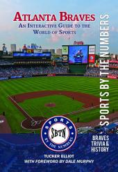 Atlanta Braves: An Interactive Guide to the World of Sports